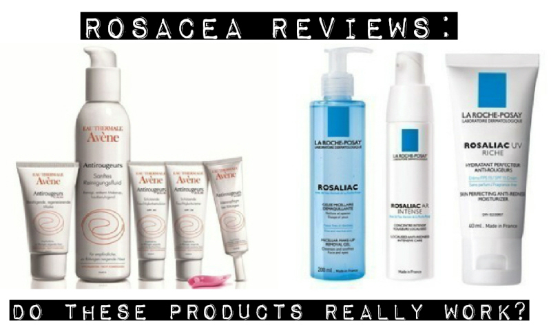 Rosacea Reviews: Avene Antirougeurs & La Roche-Posay Rosaliac