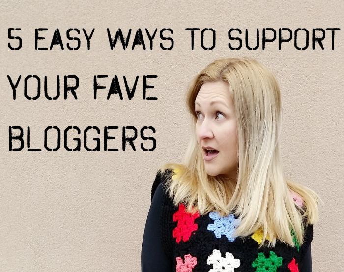 5 easy ways to support your fave bloggers