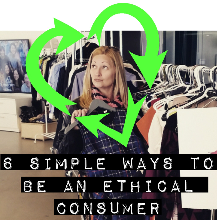 6 simple ways to be an ethical consumer