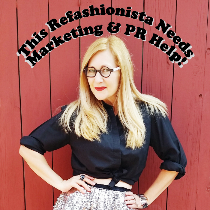 This refashionista needs marketing & PR help!