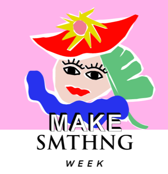 MAKE SMTHNG week Dec. 2 – 10