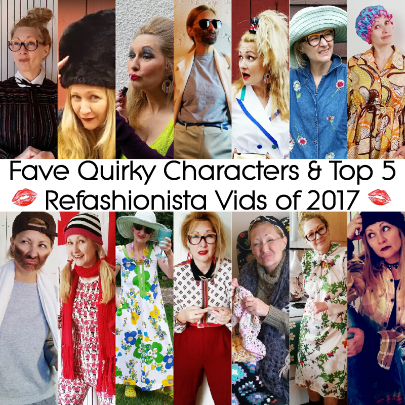 Fave Characters + Top 5 Refashionista Vids of 2017 + Thrifting