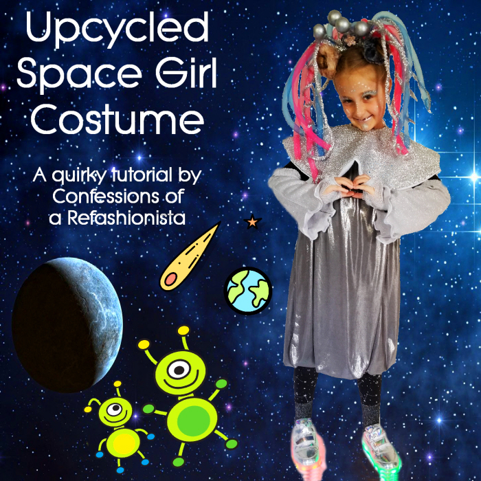 Upcycled Space Girl Costume Confessions Of A Refashionista